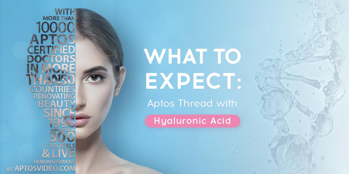 Co očekávat od Aptos nití s kyselinou hyaluronovou?