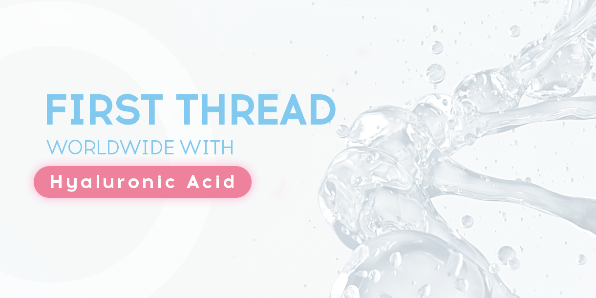 The First Thread with the Hyaluronic Acid
